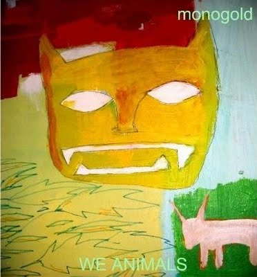 Monogold - 'We Animals'