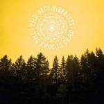 The Decemberists Announce The King Is Dead, on Capitol Records, January 18th
