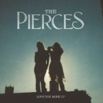 The Pierces Release EP, Hitting the Road Tomorrow for Brief Tour
