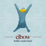 Elbow Unveils More Details of April's 'build a rocket boys!'