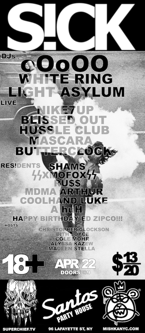 S!CK April 22nd with OoOOo, Nike7up, Butterclock, Blissed Out, Mascara